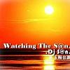 Dj S@n - Watching The S@n (Original)