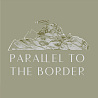 Parallel to the Border