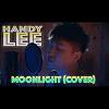 Moonlight (Cover by 翰弟HandyLee)