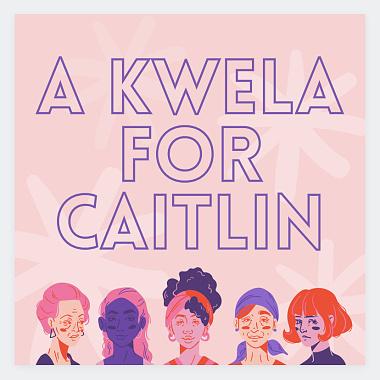 A Kwela for Caitlin