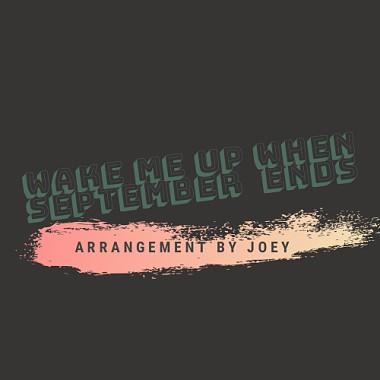 Wake Me Up When September Ends (Joey arrangement version)