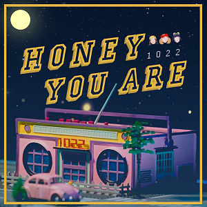 02 Honey You Are