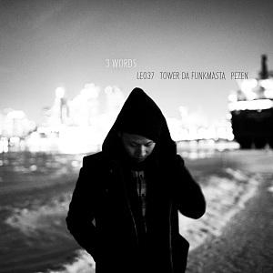 LEO37 - 3 Words (Feat. Pezen & Tower Da Funkmasta)
