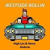 西屯純愛組(High Loc & Henry) - Westside Rollin' Feat. Andruw of B.A.L.C.